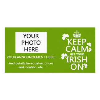 Keep Calm and get your Irish On (any bckgrd color) Photo Cards