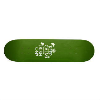 Keep Calm and get your Irish On (any bckgrd color) Skateboard Decks