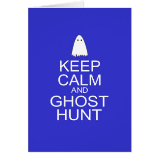 Keep Calm and Ghost Hunt (Parody) Greeting Card