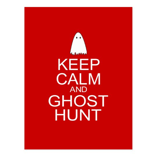 Keep Calm and Ghost Hunt (Parody) Postcard