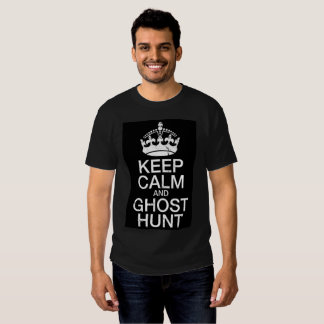 Keep Calm and Ghost Hunt Tee Shirt