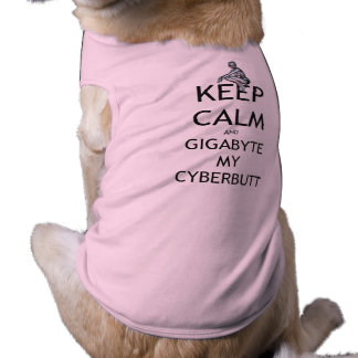 Keep Calm And Gigabyte My Cyberbutt Shirt