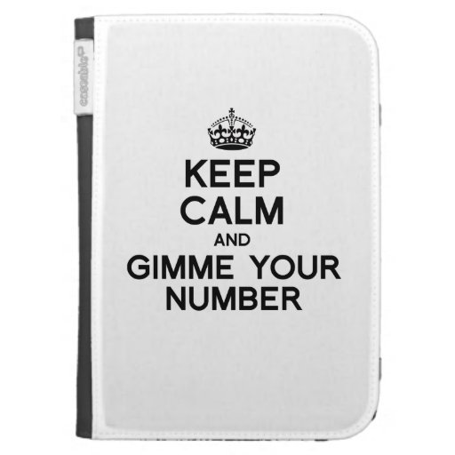 KEEP CALM AND GIMME YOUR NUMBER KINDLE 3G CASE
