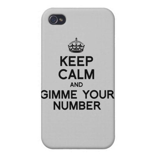 KEEP CALM AND GIMME YOUR NUMBER iPhone 4 COVER