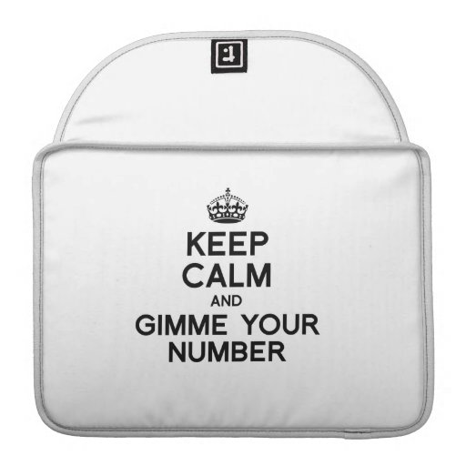 KEEP CALM AND GIMME YOUR NUMBER SLEEVE FOR MacBook PRO