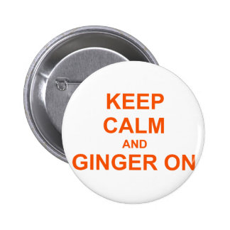 Keep Calm and Ginger On orange pink red 6 Cm Round Badge