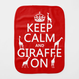 Keep Calm and Giraffe On (customize colors) Burp Cloth