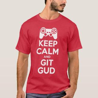 Keep Calm And Git Gud T-Shirt