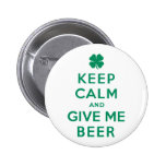 Keep Calm and Give Me Beer Buttons