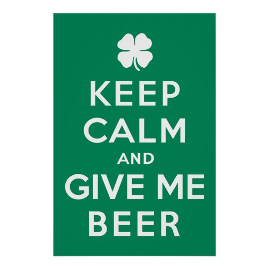 Keep Calm and Give Me Beer Poster