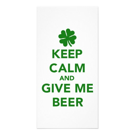 Keep calm and give me beer St. Patricks day Photo Cards