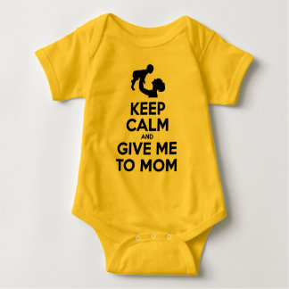 Keep Calm And Give Me To Mom Baby Bodysuit
