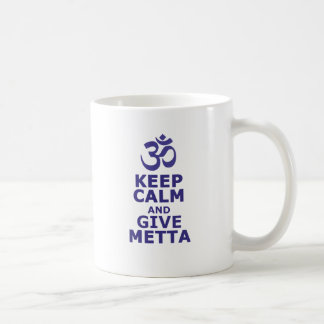 Keep calm and give Metta Coffee Mug