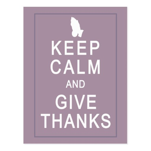 Keep Calm and Give Thanks with Praying Hands Postcard