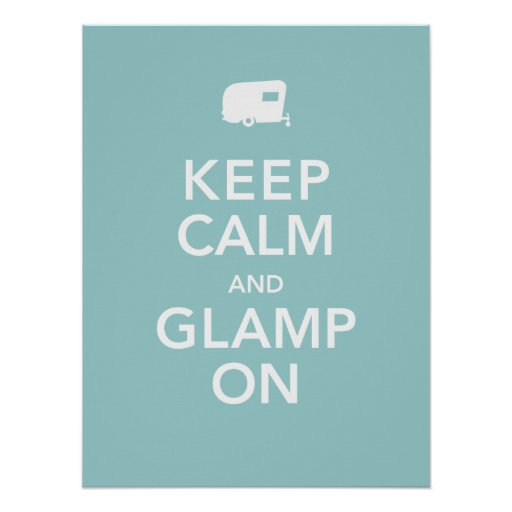 Keep Calm and Glamp On - RV Glamping Poster