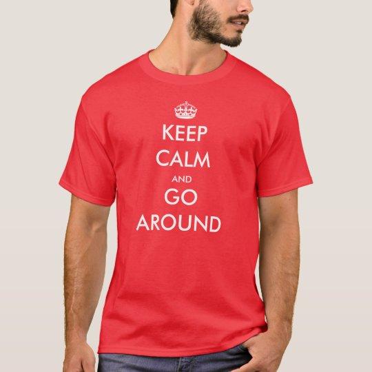 Keep Calm and Go Around - Pilot T