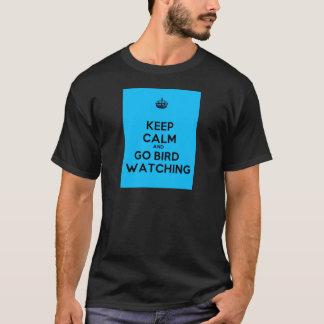 Keep Calm and Go Bird Watching. t-shirt