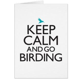 Keep Calm and Go Birding Card