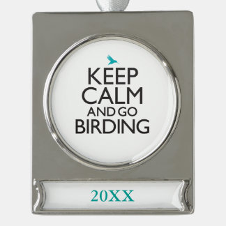 Keep Calm and Go Birding Silver Plated Banner Ornament