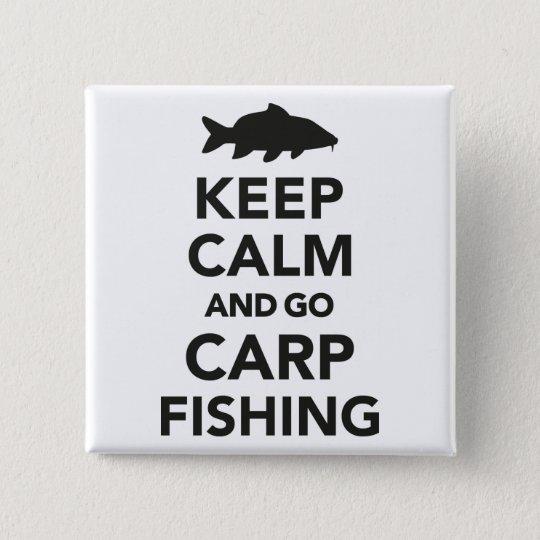"""Keep calm and go carp fishing"" badge"
