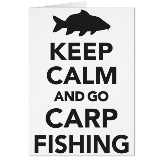 """Keep calm and go carp fishing"" card"
