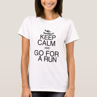 Keep Calm and Go For A Run T-Shirt