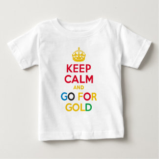 KEEP CALM and GO FOR GOLD Baby T-Shirt