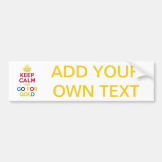 KEEP CALM and GO FOR GOLD custom sticker Bumper Stickers