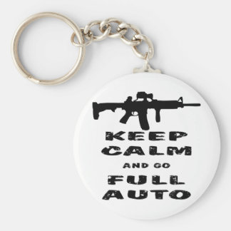 Keep Calm And Go Full Auto Key Chains