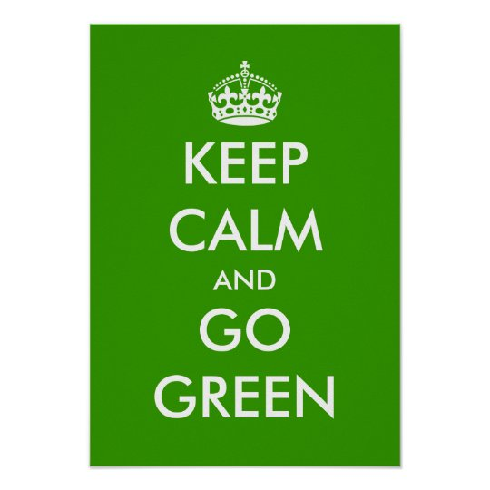 Keep calm and go green poster | Customisable