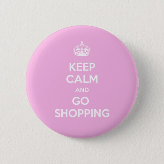 Keep Calm and Go Shopping 6 Cm Round Badge