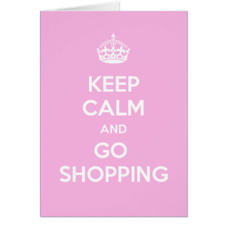 Keep Calm and Go Shopping Greeting Card