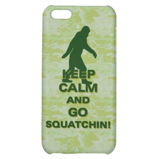 Keep calm and go squatchin cover for iPhone 5C
