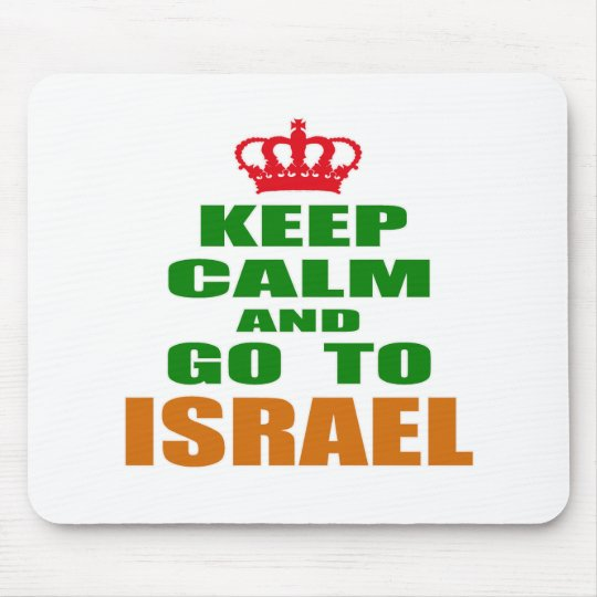 Keep calm and go to Israel. Mouse Mat