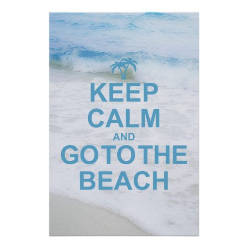 Keep Calm And Go To The Beach Poster