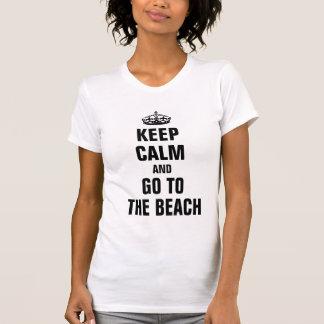 Keep calm and go to The Beach Tee Shirts