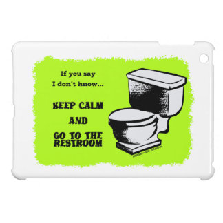 Keep Calm and Go to the restroom cases iPad Mini Covers