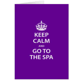 Keep Calm and Go To the Spa Greeting Card