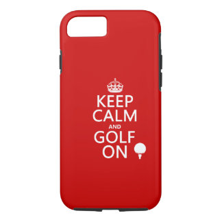 Keep Calm and Golf On - available in all colors iPhone 8/7 Case