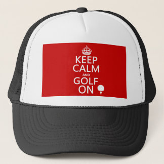 Keep Calm and Golf On - available in all colors Trucker Hat