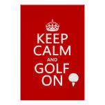 Keep Calm and Golf On - available in all colours Poster