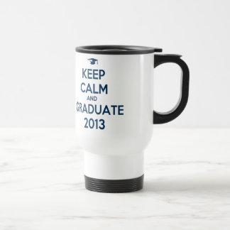 Keep Calm And Graduate 2013 Coffee Mug