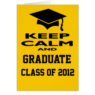 Keep Calm and Graduate Class Of 2012 Greeting Card