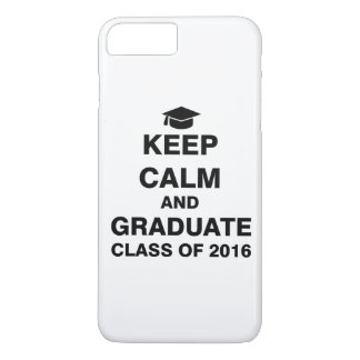 Keep Calm and Graduate Class of 2016 iPhone 7 Plus Case