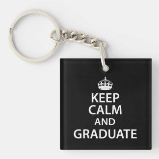 Keep Calm and Graduate Funny Graduation Double-Sided Square Acrylic Key Ring
