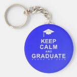 Keep Calm and Graduate Key Chains