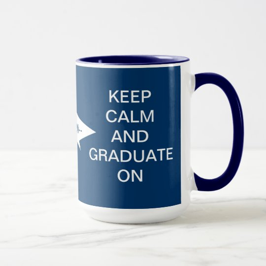 Keep calm and graduate on dark blue and white mug