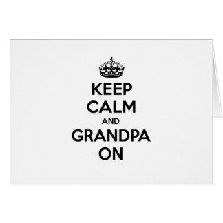 Keep Calm and Grandpa On Greeting Cards