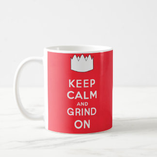 Keep Calm and Grind On Basic White Mug