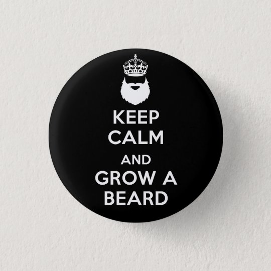 Keep Calm and Grow A Beard 3 Cm Round Badge